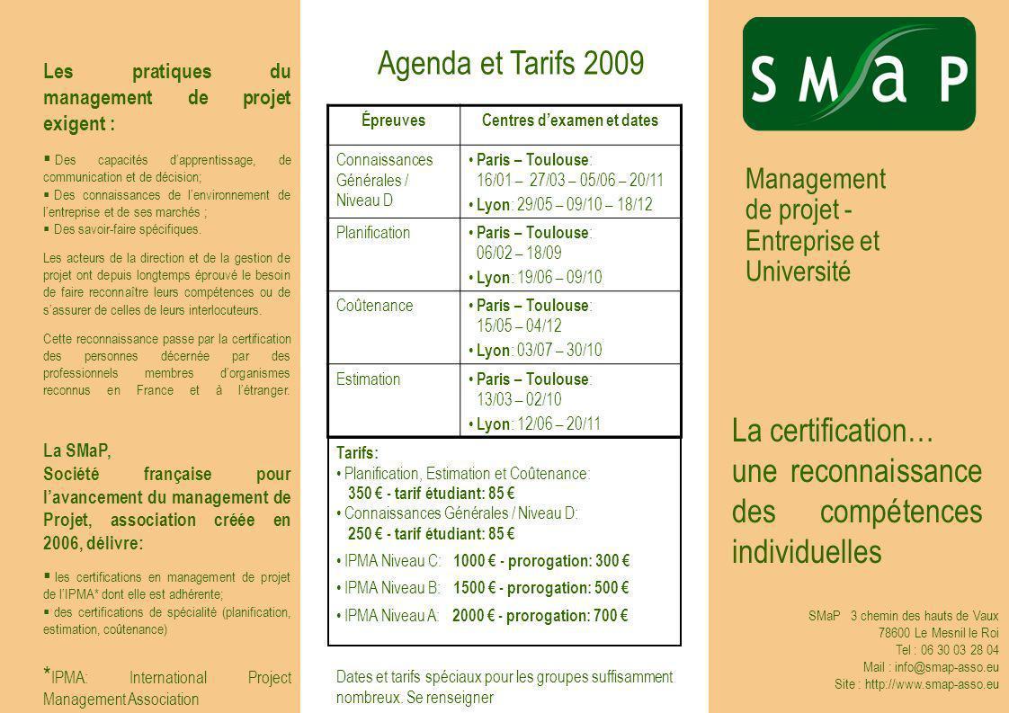 Management de projet - Entreprise et Université La certification… une reconnaissance des compétences individuelles SMaP 3 chemin des hauts de Vaux 786