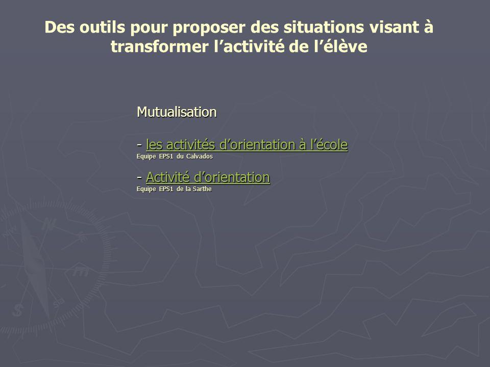 Mutualisation - les activités dorientation à lécole Equipe EPS1 du Calvados - Activité dorientation Equipe EPS1 de la Sarthe les activités dorientatio