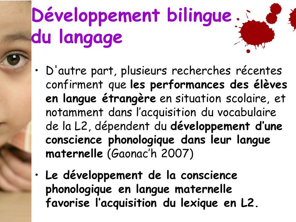 D'autre part, plusieurs recherches récentes confirment que les performances des élèves en langue étrangère en situation scolaire, et notamment dans la