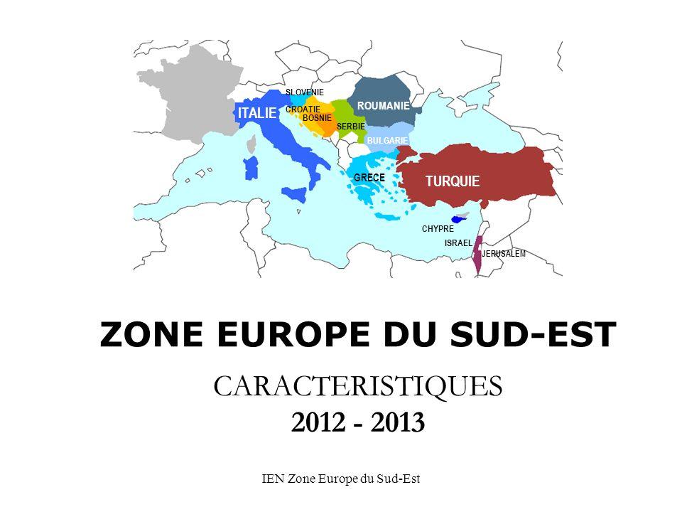 IEN Zone Europe du Sud-Est ZONE EUROPE DU SUD-EST ITALIE TURQUIE ROUMANIE BULGARIE GRECE CHYPRE JERUSALEM SLOVENIE SERBIE CROATIE BOSNIE CARACTERISTIQUES 2012 - 2013 ISRAEL