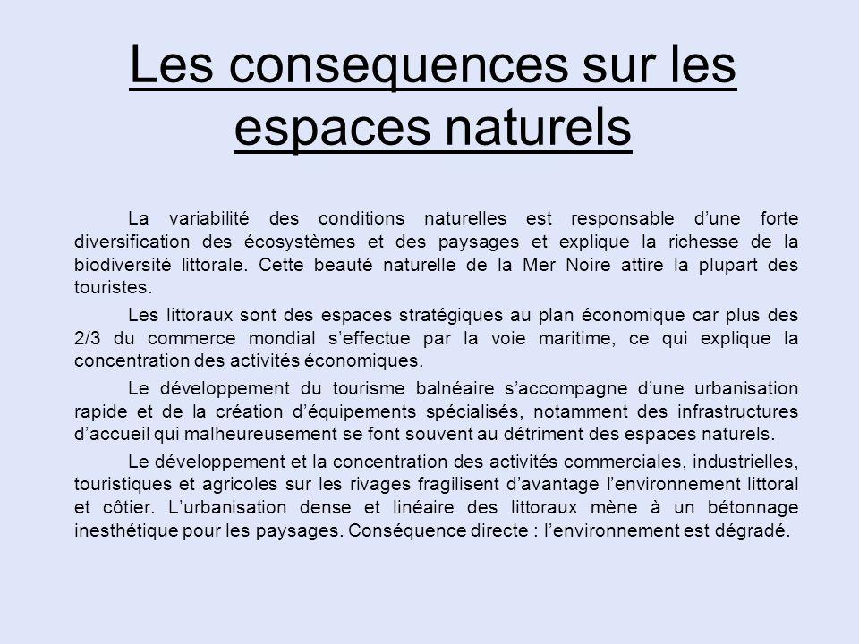 Les consequences sur les espaces naturels La variabilité des conditions naturelles est responsable dune forte diversification des écosystèmes et des p