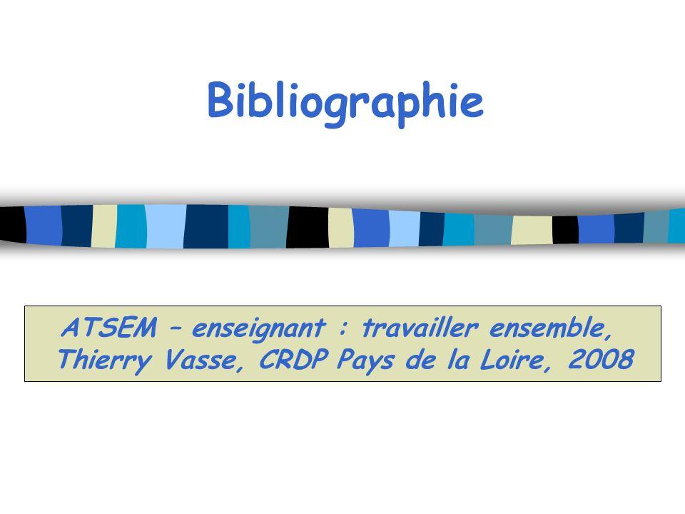 Bibliographie ATSEM – enseignant : travailler ensemble, Thierry Vasse, CRDP Pays de la Loire, 2008