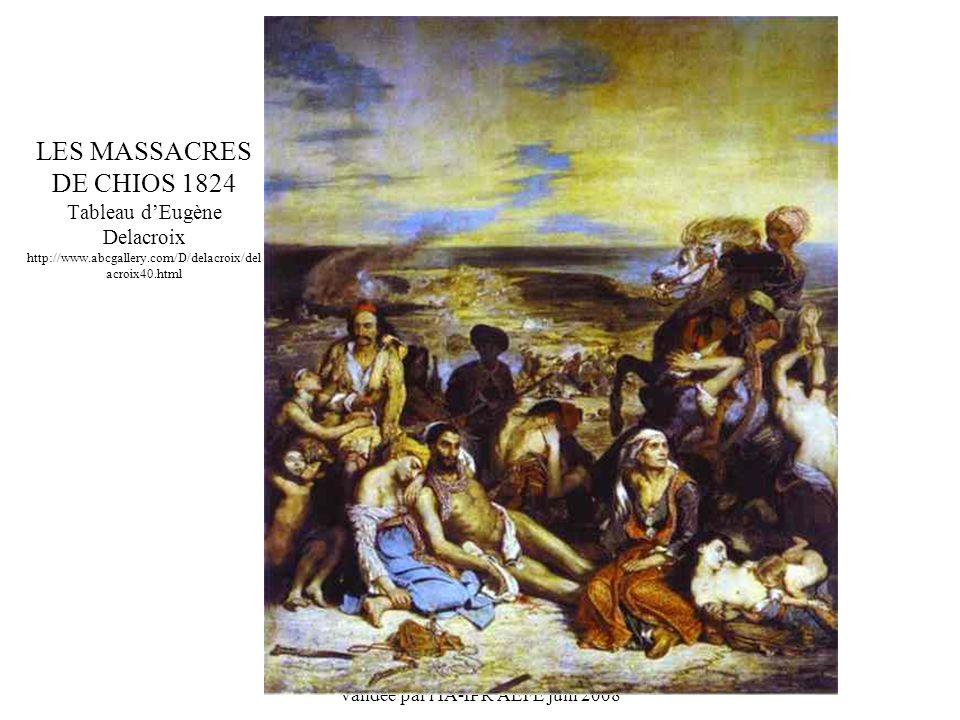 Production Mme Gentès, Athènes, validée par l'IA-IPR AEFE juin 2008 LES MASSACRES DE CHIOS 1824 Tableau dEugène Delacroix http://www.abcgallery.com/D/