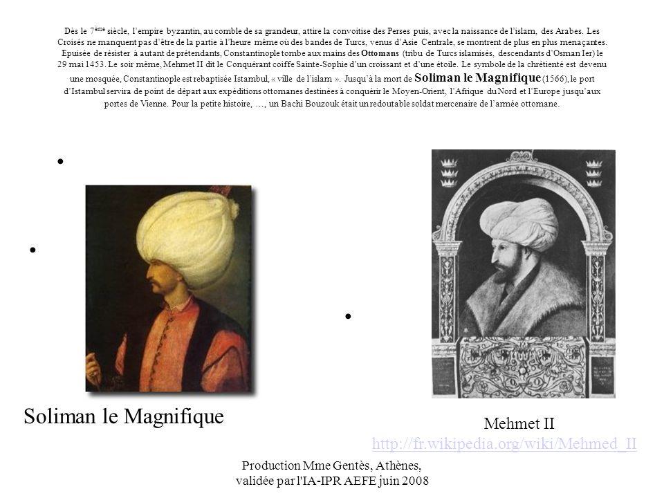 Production Mme Gentès, Athènes, validée par l'IA-IPR AEFE juin 2008 Dès le 7 ème siècle, lempire byzantin, au comble de sa grandeur, attire la convoit