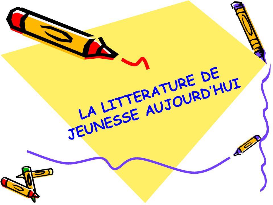 LA LITTERATURE DE JEUNESSE AUJOURDHUI