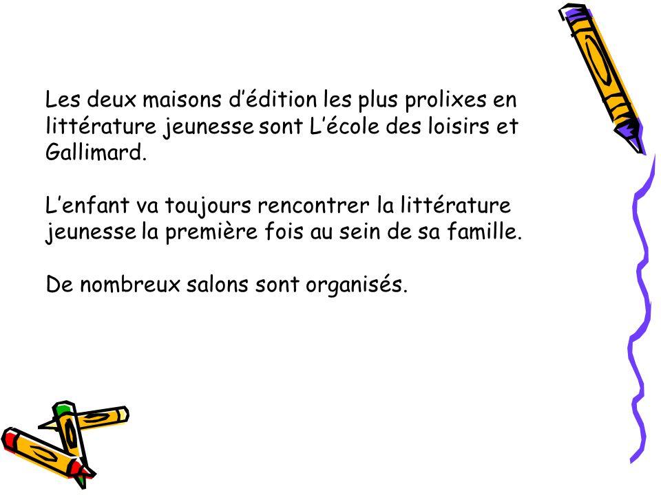 Les deux maisons dédition les plus prolixes en littérature jeunesse sont Lécole des loisirs et Gallimard. Lenfant va toujours rencontrer la littératur