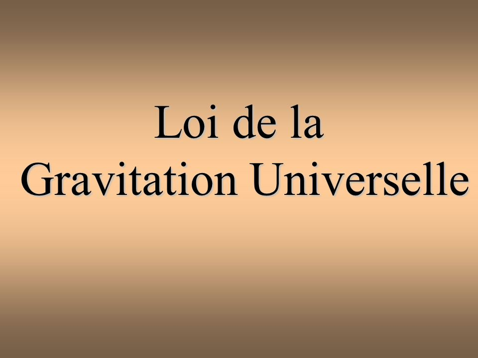 13 Loi de la Gravitation Universelle