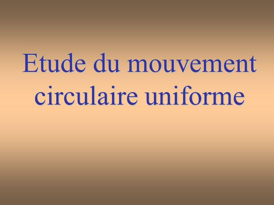 8 Etude du mouvement circulaire uniforme