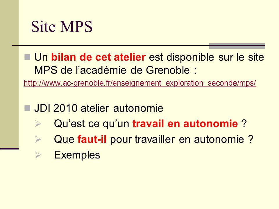 Site MPS Un bilan de cet atelier est disponible sur le site MPS de lacadémie de Grenoble : http://www.ac-grenoble.fr/enseignement_exploration_seconde/