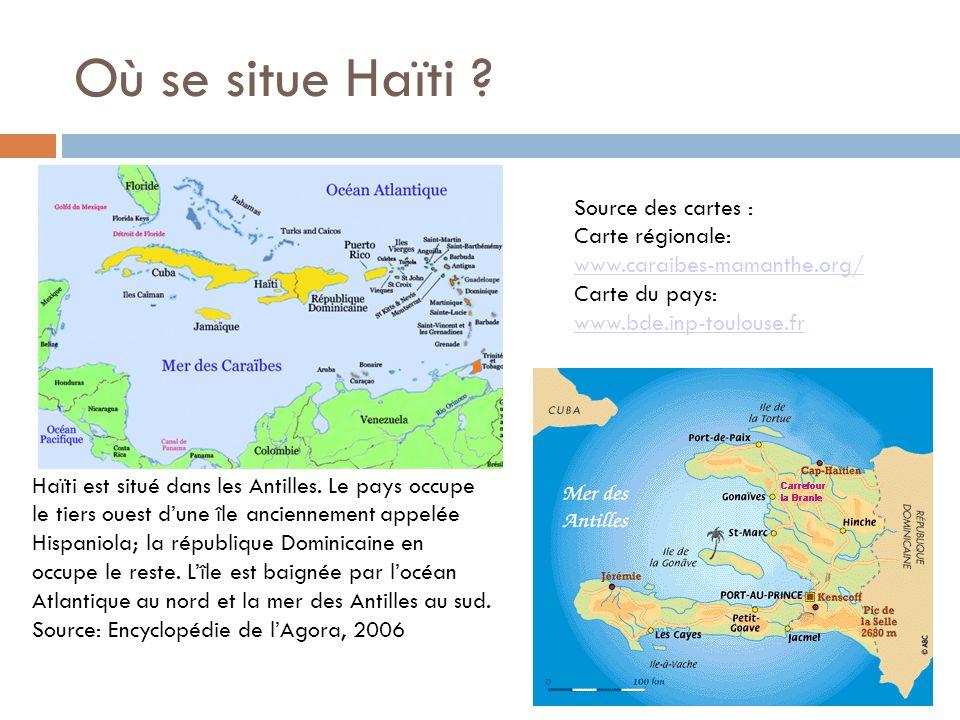 Où se situe Haïti ? Haïti est situé dans les Antilles. Le pays occupe le tiers ouest dune île anciennement appelée Hispaniola; la république Dominicai