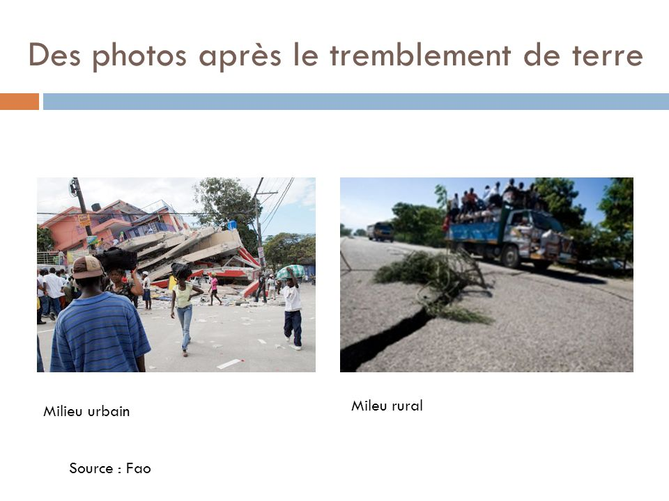 Des photos après le tremblement de terre Milieu urbain Mileu rural Source : Fao