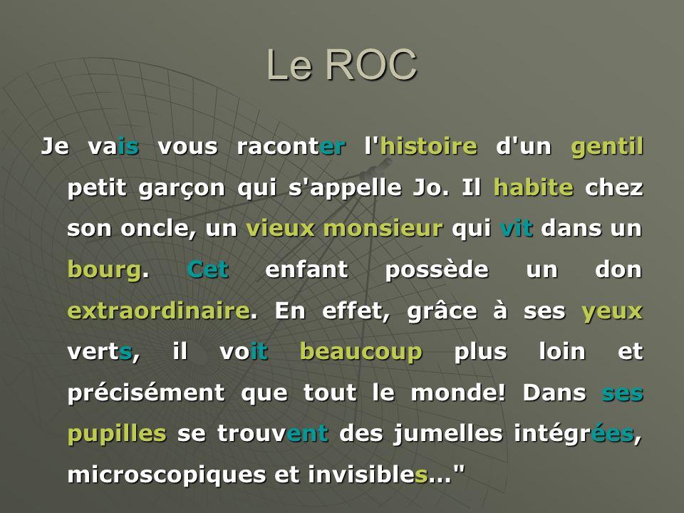 Le ROC Le score ROC : J/3 + A + U