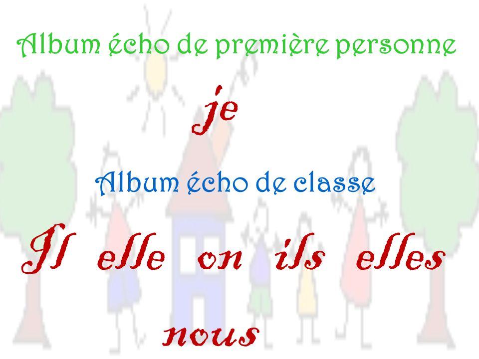 Album écho de première personne Album écho de classe je Il elle on ils elles nous