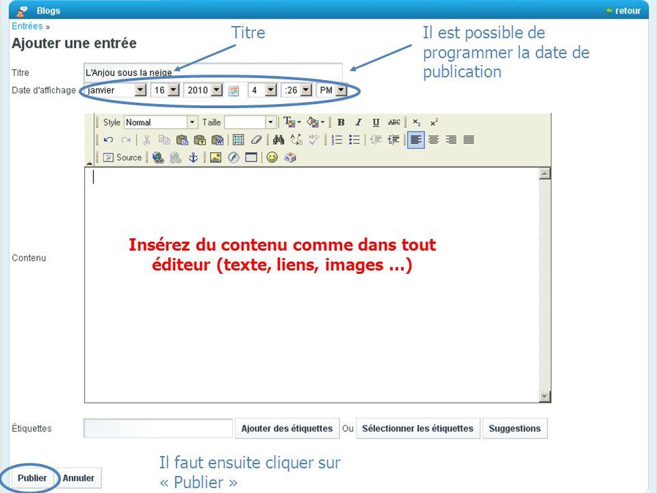 MLF- Florence vendredi 19 février 2010 Insérez du contenu comme dans tout éditeur (texte, liens, images …) TitreIl est possible de programmer la date de publication Il faut ensuite cliquer sur « Publier »