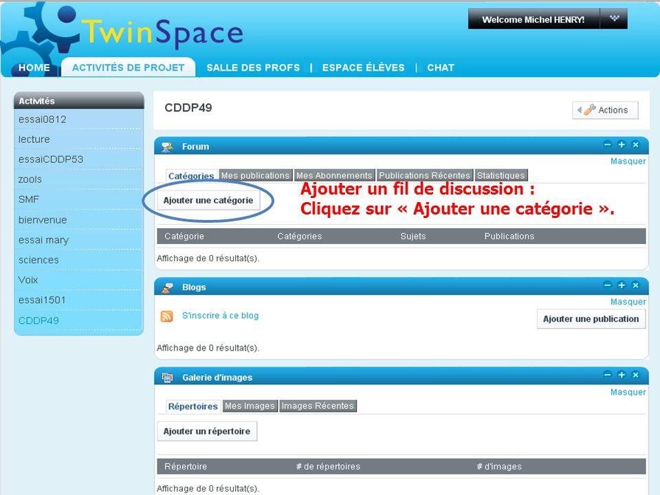 MLF- Florence vendredi 19 février 2010 Ajouter un fil de discussion : Cliquez sur « Ajouter une catégorie ».