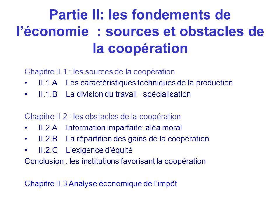 Partie II: les fondements de léconomie : sources et obstacles de la coopération Chapitre II.1 : les sources de la coopération II.1.A Les caractéristiq