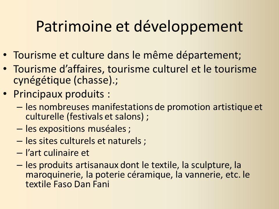 Patrimoine et développement Tourisme et culture dans le même département; Tourisme daffaires, tourisme culturel et le tourisme cynégétique (chasse).;