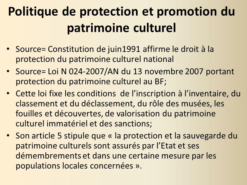 Politique de protection et promotion du patrimoine culturel Source= Constitution de juin1991 affirme le droit à la protection du patrimoine culturel n