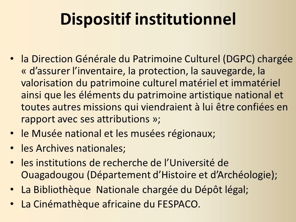Dispositif institutionnel la Direction Générale du Patrimoine Culturel (DGPC) chargée « dassurer linventaire, la protection, la sauvegarde, la valoris