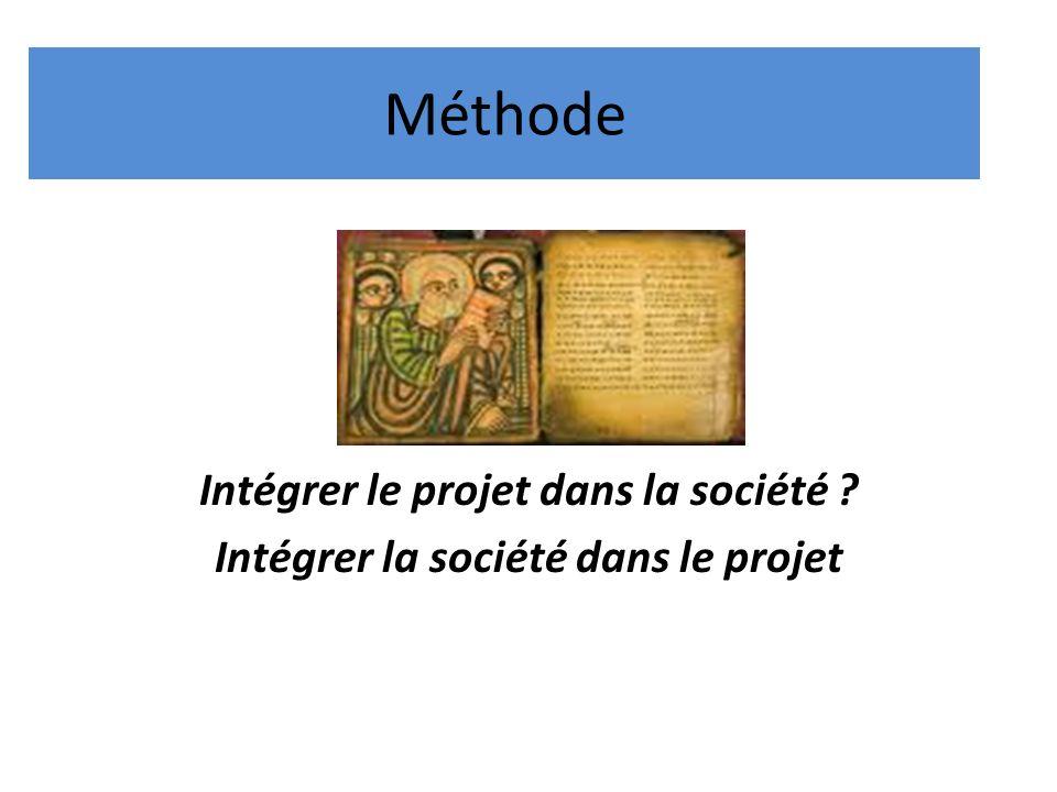 Méthode Intégrer le projet dans la société Intégrer la société dans le projet