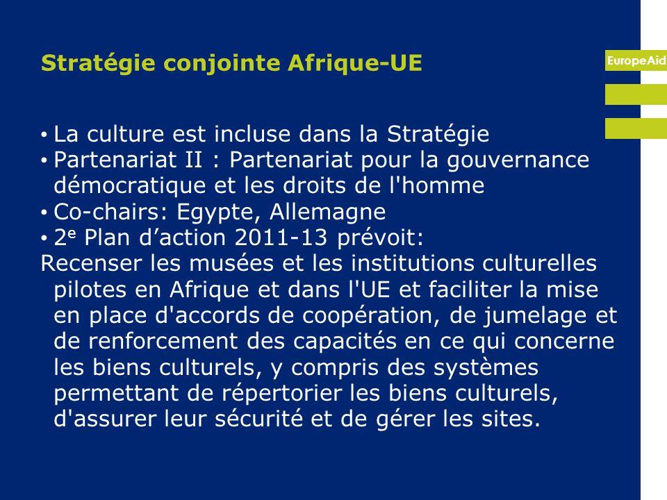 EuropeAid Stratégie conjointe Afrique-UE La culture est incluse dans la Stratégie Partenariat II : Partenariat pour la gouvernance démocratique et les