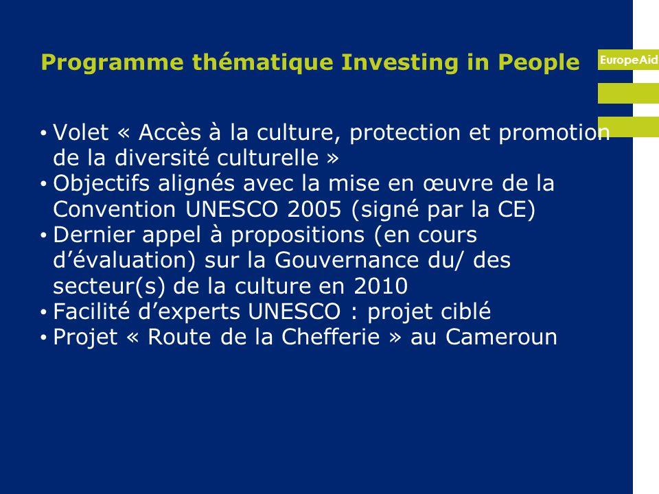 EuropeAid Programme thématique Investing in People Volet « Accès à la culture, protection et promotion de la diversité culturelle » Objectifs alignés