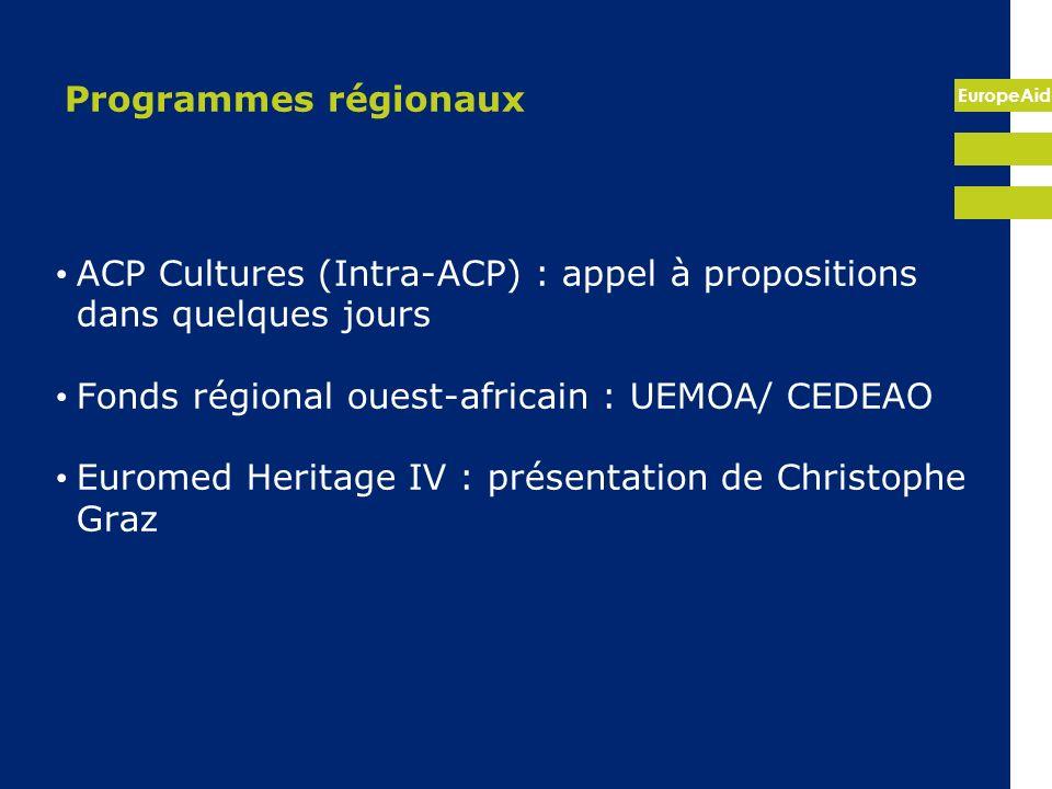 EuropeAid Programmes régionaux ACP Cultures (Intra-ACP) : appel à propositions dans quelques jours Fonds régional ouest-africain : UEMOA/ CEDEAO Eurom