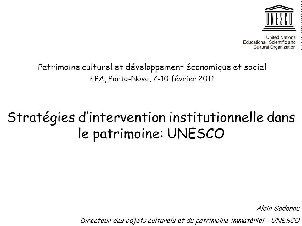 Stratégies dintervention institutionnelle dans le patrimoine: UNESCO Patrimoine culturel et développement économique et social EPA, Porto-Novo, 7-10 f