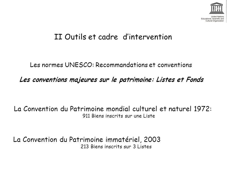 II Outils et cadre dintervention Les conventions majeures sur le patrimoine: Listes et Fonds La Convention du Patrimoine mondial culturel et naturel 1