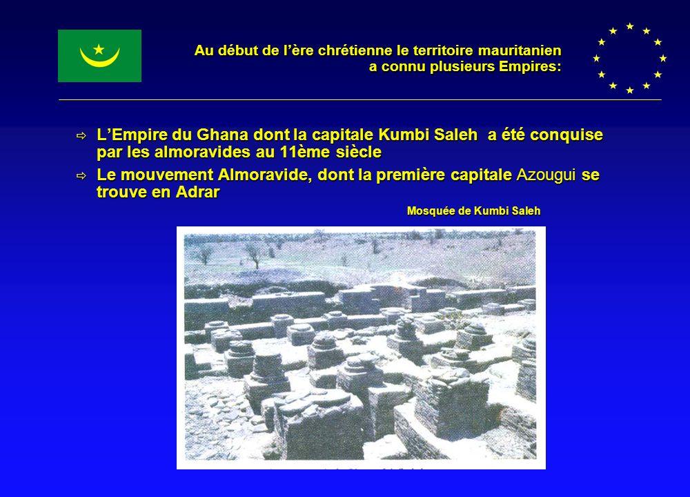 Au début de lère chrétienne le territoire mauritanien a connu plusieurs Empires: LEmpire du Ghana dont la capitale Kumbi Saleh a été conquise par les