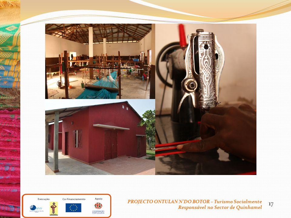 17 PROJECTO ONTULAN NDO BOTOR – Turismo Socialmente Responsável no Sector de Quinhamel
