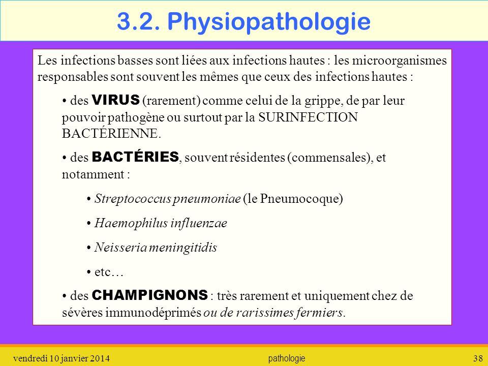 vendredi 10 janvier 2014 pathologie 39 Dans tous les cas, il y a un déséquilibre entre les capacités de défenses de lindividu et le pouvoir pathogène de lagent pathogène.
