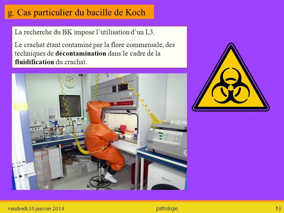 vendredi 10 janvier 2014 pathologie 54 On utilise, pour éliminer la flore commensale des détergents : laurylsulfate en milieu alcalin ou benzalkonium.