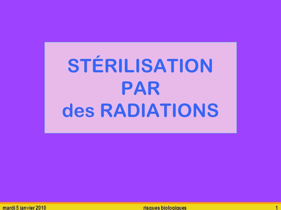 mardi 5 janvier 2010risques biologiques2 Les radiations Les rayons Gamma ( ) sont obtenus par lutilisation dune source radioactive, comme par exemple le 60 Co.