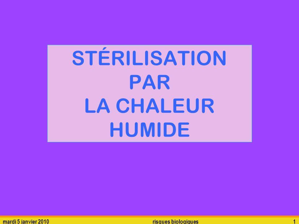mardi 5 janvier 2010risques biologiques1 STÉRILISATION PAR LA CHALEUR HUMIDE