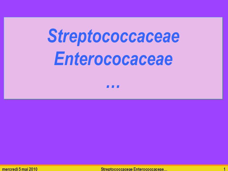 mercredi 5 mai 2010Streptococcaceae Enterococcaceae…1
