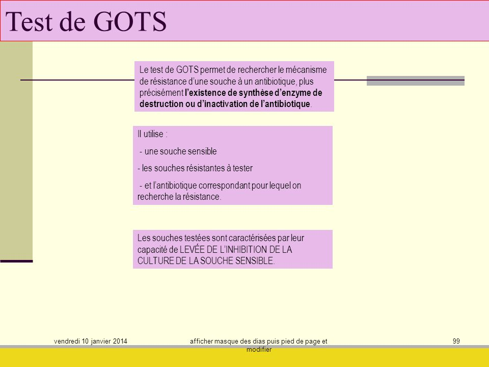 vendredi 10 janvier 2014 afficher masque des dias puis pied de page et modifier 99 Test de GOTS Le test de GOTS permet de rechercher le mécanisme de r