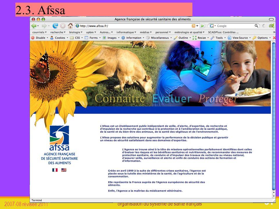 organisation du système de santé français 2007-08 révisée 2011 51 2.3. Afssa
