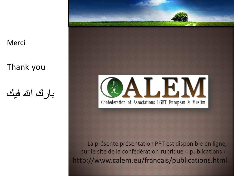 Merci Thank you بارك الله فيك La présente présentation PPT est disponible en ligne, sur le site de la confédération rubrique « publications » http://www.calem.eu/francais/publications.html