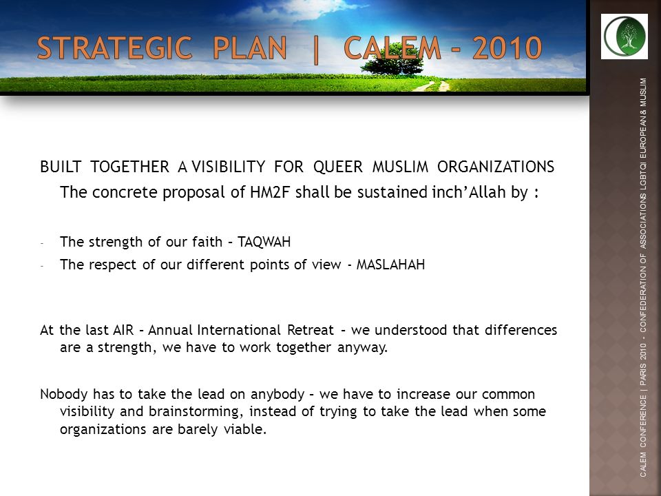 BUILT TOGETHER A VISIBILITY FOR QUEER MUSLIM ORGANIZATIONS The concrete proposal of HM2F shall be sustained inchAllah by : - The strength of our faith