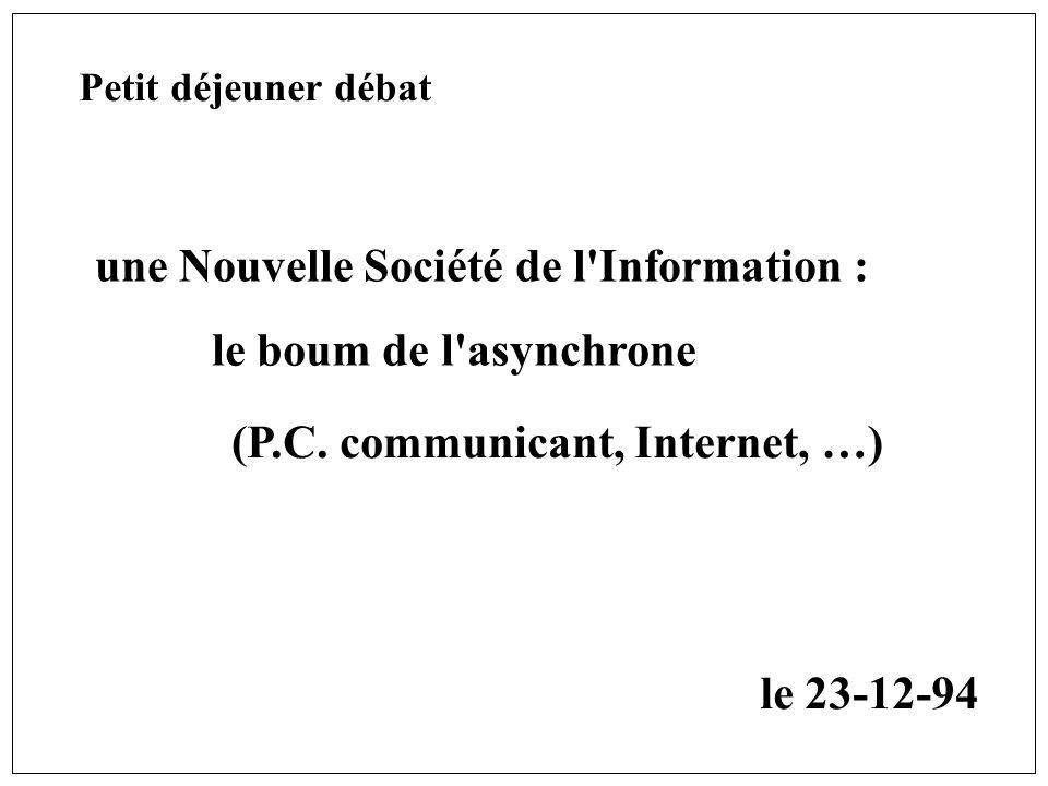 une Nouvelle Société de l Information : le boum de l asynchrone (P.C.