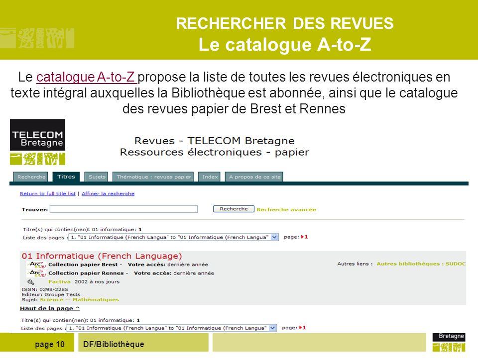 DF/Bibliothèquepage 9 RECHERCHER UN LIVRE Autres catalogues de bibliothèques Le SUDOC : catalogue commun des bibliothèques universitaires françaises e