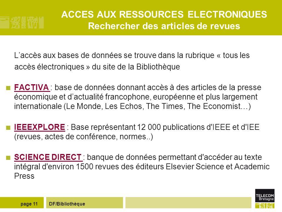 DF/Bibliothèquepage 10 RECHERCHER DES REVUES Le catalogue A-to-Z Le catalogue A-to-Z propose la liste de toutes les revues électroniques en texte inté