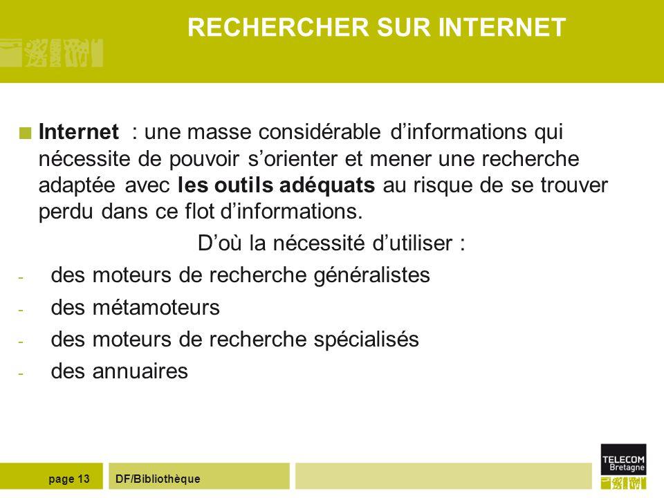 DF/Bibliothèquepage 12 ACCES AUX RESSOURCES ELECTRONIQUES Rechercher des normes ETSI (European Telecommunications Standard Institute) : organisme euro