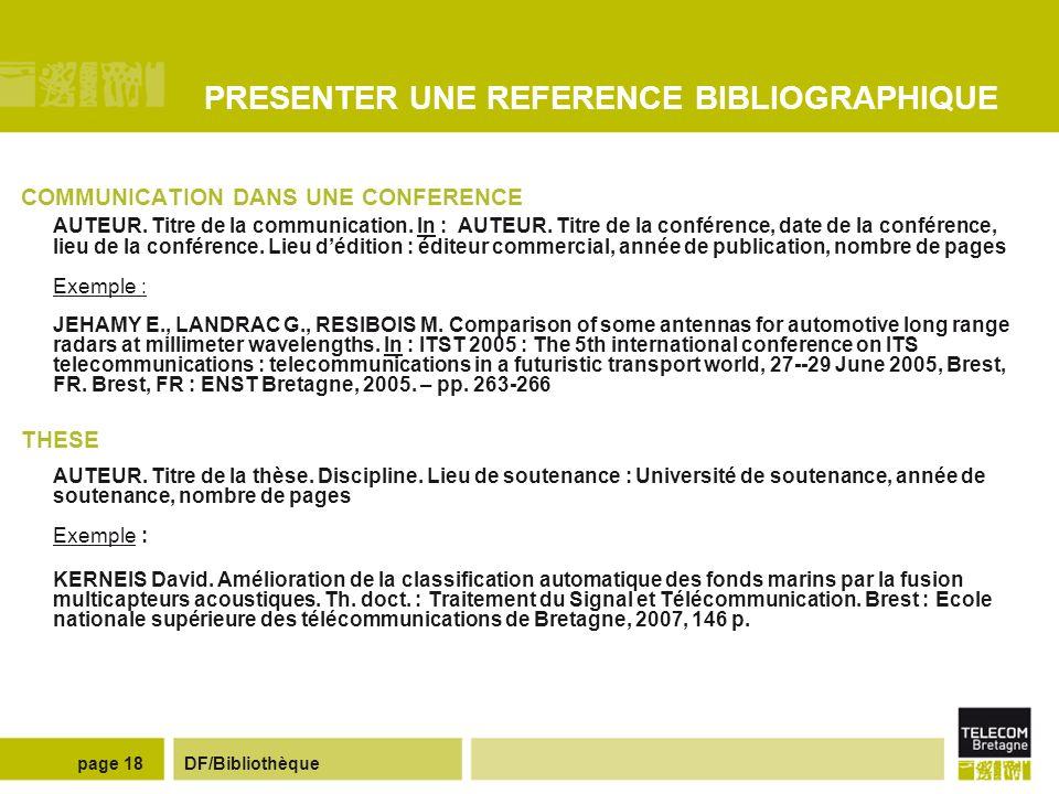 DF/Bibliothèquepage 17 PRESENTER UNE REFERENCE BIBLIOGRAPHIQUE ARTICLE DE REVUE AUTEUR.