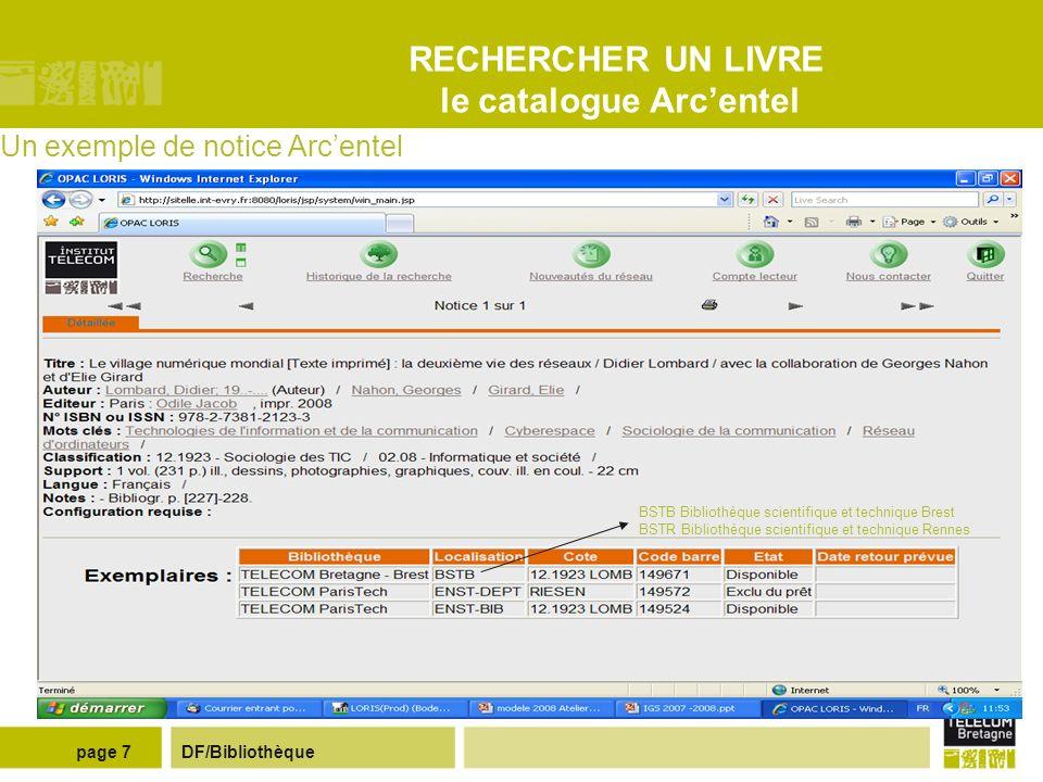 DF/Bibliothèquepage 6 RECHERCHER UN LIVRE le catalogue Arcentel Catalogue Arcentel : plan de classement Le plan de classement des documents est commun