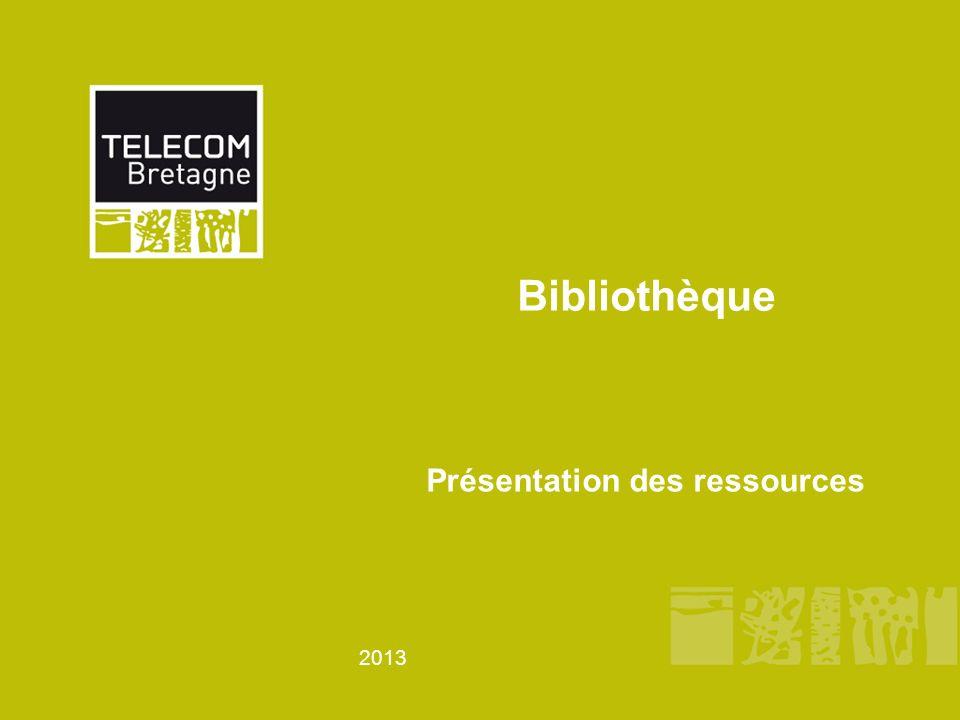 2013 Bibliothèque Présentation des ressources