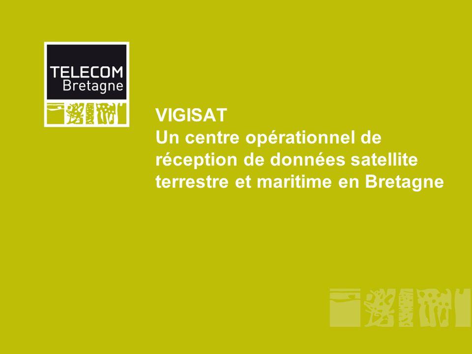 TELECOM Bretagne Couverture de VIGISAT La Bretagne, région française de référence pour la connaissance de lenvironnement marin et terrestre par lexploitation des données satellitaires