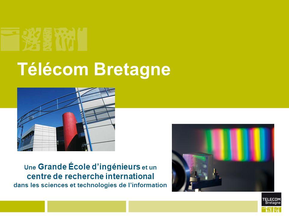 Télécom Bretagne Une Grande École dingénieurs et un centre de recherche international dans les sciences et technologies de linformation