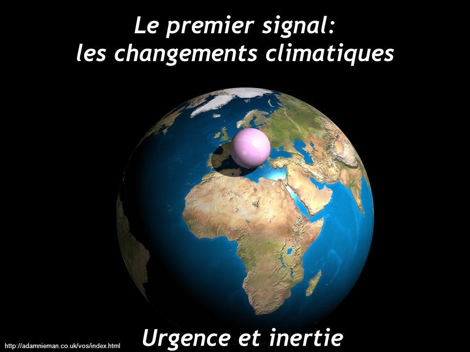 http://adamnieman.co.uk/vos/index.html Le premier signal: les changements climatiques Urgence et inertie